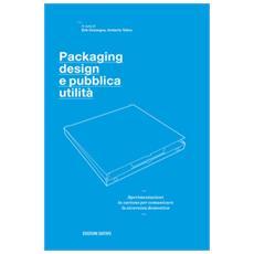 Packaging design e pubblica utilità. Sperimentazioni in cartone per comunicare la sicurezza domestica