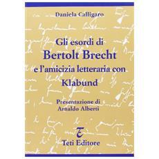 Esordi di Bertolt Brecht e l'amicizia letteraria con Klabund (Gli)