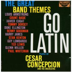 Cesar Concepcion And His Orchestra - The Great Band Themes Go Latin