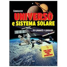 Conoscere universo e sistema solare. Con adesivi