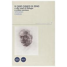 Il caso clinico di Zeno e altri studi di filologia e critica sveviana
