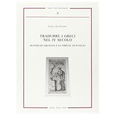 Tradurre i greci nel IV secolo. Rufino di Aquileia e le omelie di Basilio