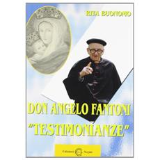 Don Angelo Fantoni. Testimonianze
