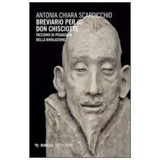 Breviario per (i) Don Chisciotte. Taccuino di pedagogia della rivoluzione