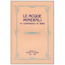 Acque minerali in commercio in Italia (Le)