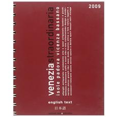 Venezia straordinaria 2009. Ediz. italiana e inglese