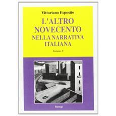 L'altro Novecento nella narrativa italiana. Vol. 10