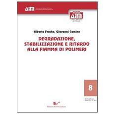 Degradazione, stabilizzazione e ritardo alla fiamma di polimeri