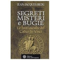Segreti, misteri e bugie. Le fonti occulte del Codice da Vinci