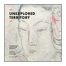 Unexplored territory. Contemporary artistis from Mongolia