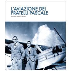 L'aviazione dei fratelli Pascale