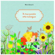 Marta Bassotti - Mio Piccolo Orto Biologico (Il)