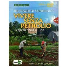 The power of community. Vivere senza petrolio. L'esperienza di Cuba. DVD. Con libro