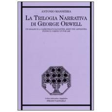 La trilogia narrativa di George Orwell. Un'analisi di «A Clergyman's Daughter», «Keep the Aspidistra Flying» e «Coming Up for Air»