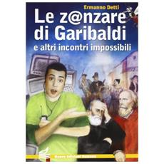 Zanzare di Garibaldi e altri incontri impossibili