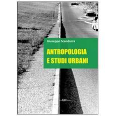 Antropologia e studi urbani