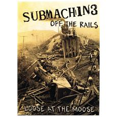 Submachine - Loose At The Moose