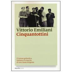 Cinquantottini. L'Unione goliardica italiana e la nascita di una classe dirigente