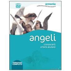 Angeli. Conoscerli e farsi aiutare. DVD. Con libro