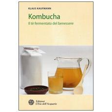 Kombucha. Il t� fermentato del benessere