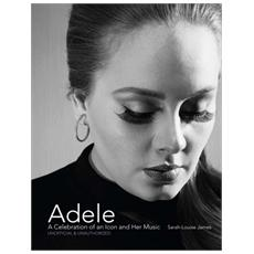 Sarah-Louise James - Adele. A Celebration Of An Icon And Her Music