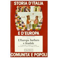 Storia d'Italia e d'Europa. Comunità e popoli. 1. L'europa barbara e feudale
