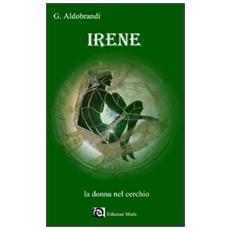 Irene. La donna nel cerchio
