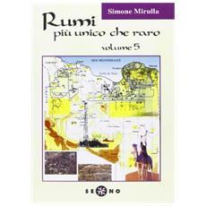 Rumi più unico che raro. Vol. 5