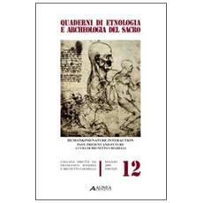 Humankind / Nature interaction past, present and future. Atti dell'UAES congress (Firenze, luglio 2003)
