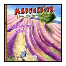 Le colline viola. Margherita. Favole tra gnomi e folletti. Vol. 2