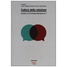 Quaderni di knowledge management. Vol. 2: Cultura della relazione.