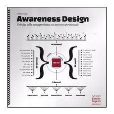 Awareness design. Il design della consapevolezza: un percorso sperimentale