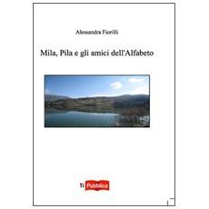 Mila, Pila e gli amici dell'alfabeto