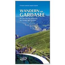 Wandern am Gardasee. Die drei Ufer: der Lombardei, des Trentino und Venetiens