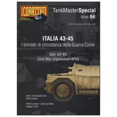 Italia 43-45. I blindati di circostanza della guerra civile. Tank master special. Ediz. italiana e inglese. Vol. 4