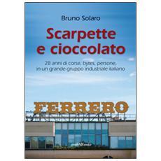 Scarpette e cioccolato. 28 anni di corse, bytes, persone, in un grande gruppo industriale italiano