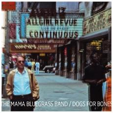Mama Bluegrass Band (The) - Dogs For Bones
