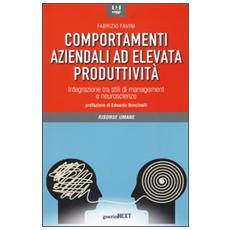 Comportamenti aziendali ad elevata produttivit�. Integrazione tra stili di management e neueroscienze