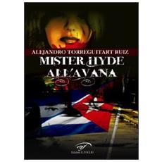 Mister Hyde all'Avana