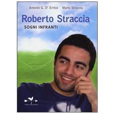 Roberto Straccia. Sogni infranti