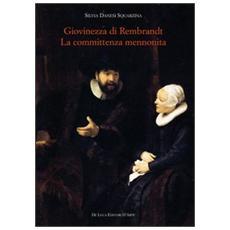 Giovinezza di Rembrandt. La committenza mennonita