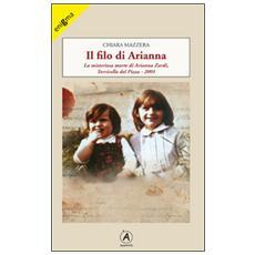 Il filo di Arianna. La misteriosa morte di Arianna Zardi, Torricella del Pizzo 2001