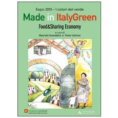 Made in Italy green. Food & Sharing economy. Ediz. italiana