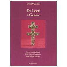 Da Locri a Gerace. Storia di una diocesi della Calabria bizantina dalle origini al 1480