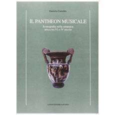 Pantheon musicale. Iconografia nella ceramica attica tra VI e IV secolo (Il)