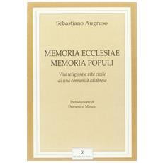 Memoria ecclesiae memoria populi. Vita religiosa e vita civile in una comunit� calabrese