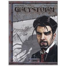 Conquistatore. Greystorm (Il)