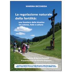 La regolazione naturale della fertilità. Una frontiera della bioetica tra scienza, fede e cultura