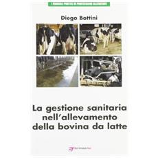 La gestione sanitaria nell'allevamento della bovina da latte