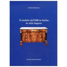Il mobile dell'800 in Italia. Lo stile impero